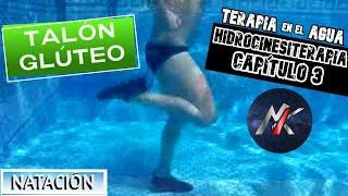 """HIDROCINESITERAPIA 02: """"TALÓN-CULO"""" BAJO EL AGUA"""