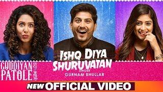Ishq Diya Shuruvatan | Gurnam Bhullar | Sonam Bajwa | Guddiyan Patole | Now In Cinemas