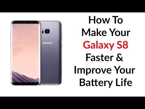 How To Make Your Galaxy S8 Faster & Improve Your Battery Life