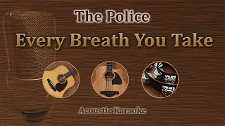 Every Breath You Take - The Police (Acoustic Karaoke)
