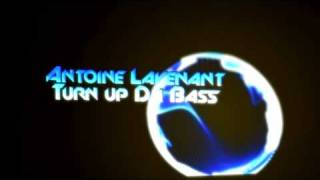 [ELECTRO/HOUSE] Antoine Lavenant - Turn up Da BaSs