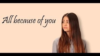 All because of you  - Jasmine Thompson