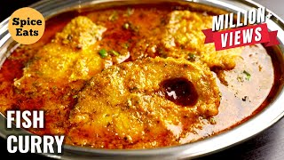 ROHU FISH CURRY DHABA STYLE  DHABA STYLE FISH CURRY  SPICE EATS FISH CURRY