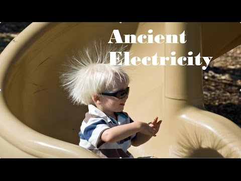 Ancient electricity  My opinion
