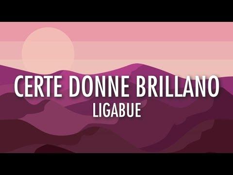 Certe Donne Brillano - Ligabue (Lyrics) 🎵