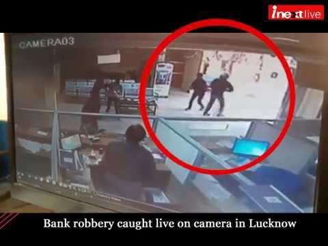 Bank robbery caught live on camera in Lucknow