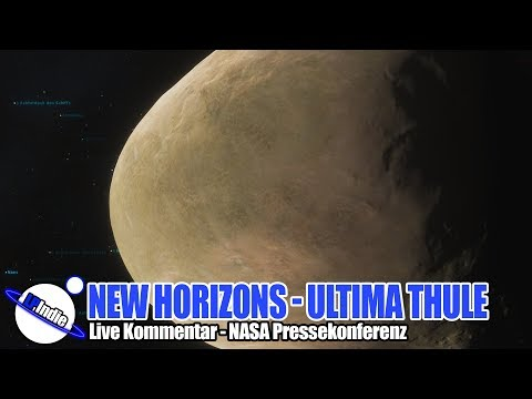 New Horizons - Ultima Thule - Live Kommentar NASA Presse Konferenz - 01.01.2019