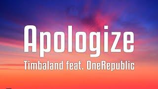 Timbaland feat. OneRepublic - Apologize (Lyrics)