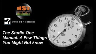The Studio One Manual A Few Things You Might Not Know - Studio One in 60 Seconds