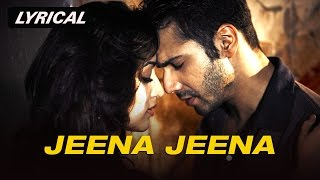 Jeena Jeena | Full Song with Lyrics | Badlapur