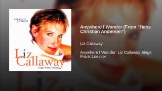 """Anywhere I Wander (From """"Hans Christian Andersen"""")"""