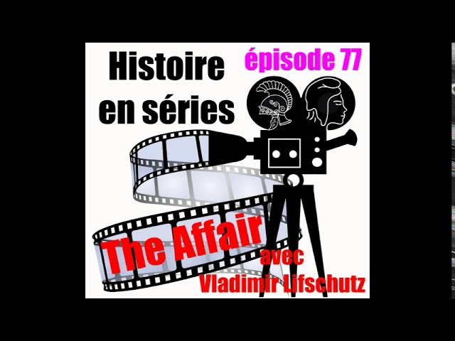 77 The Affair avec Vladimir Lifschutz