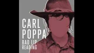 Carl Poppa Bad Lip Reading (Full Song)
