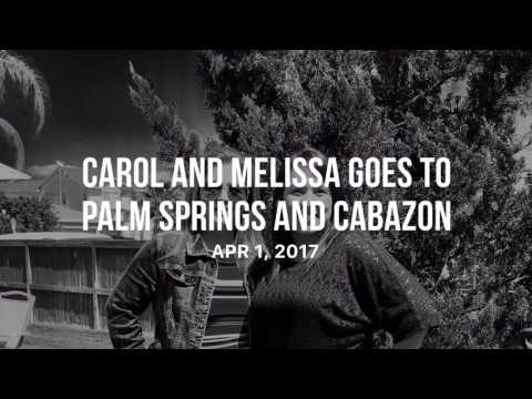 Carol goes to Palm Springs and Cabazon California with her friends