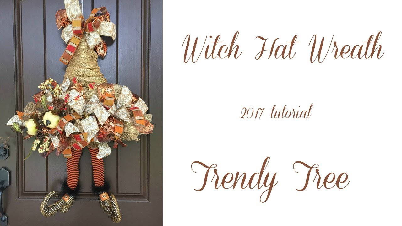 2017 Witch Hat Wreath Tutorial By Trendy Tree Youtube