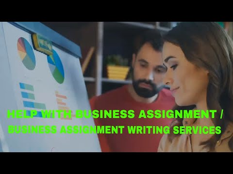 UKA: BUSINESS ASSIGNMENT WRITING SERVICES ~ HELP WITH BUSINESS ASSIGNMENT