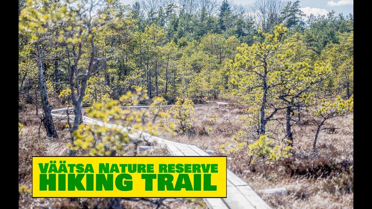 Väätsa Nature Reserve Hiking Trail / Väätsa looduskaitseala matkarada - Estonian Nature