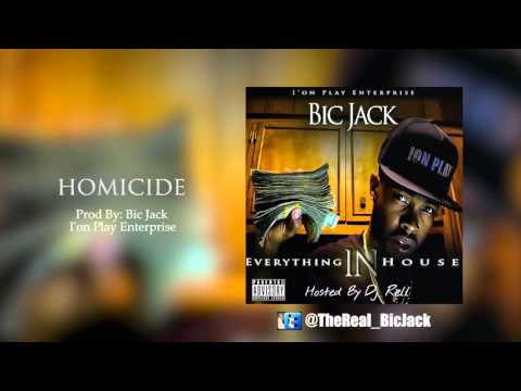 Bic Jack - Homicide Ft Dedub (Everything In House)