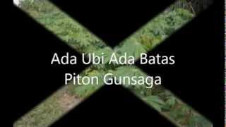 ada ubi ada batas(lirik)-Piton Gunsaga
