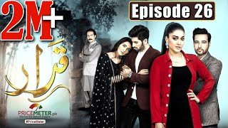 "Qarar | Episode #26 (2nd Last Episode) | Digitally Powered by ""Price Meter"" 