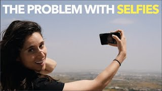 The Problem With Selfies