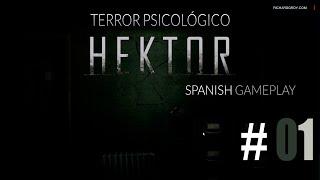 #01 Hektor - Terror Psicológico - Spanish ★Gameplay
