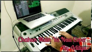 Chahun Main Ya Naa | Instrumental Cover
