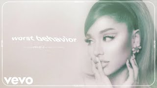 Ariana Grande - worst behavior (official audio)
