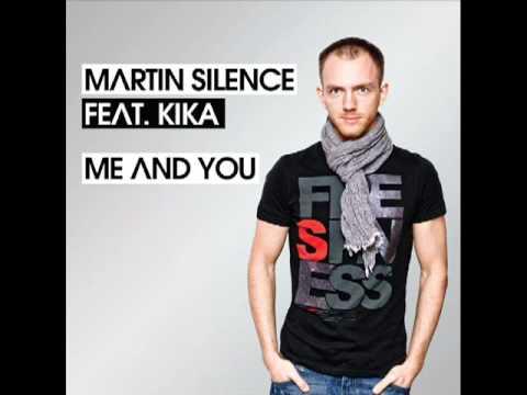 Martin Silence feat. Kika - Me & You