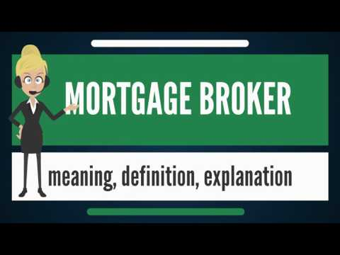 what-is-mortgage-broker?-what-does-mortgage-broker-mean?-mortgage-broker-meaning-&-explanation