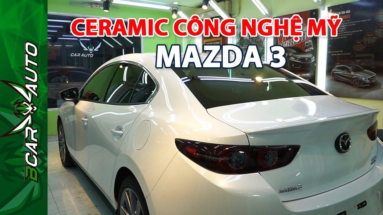 Cùng Xem Mazda 3 Phủ Ceramic Công Nghệ Mỹ Tại Bcar Auto Center | Sẽ Như Thế Nào ?