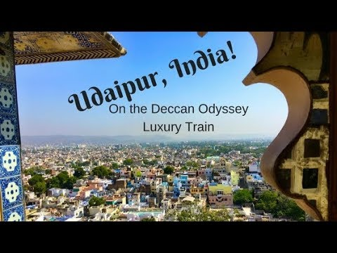 UDAIPUR Adventures on the DECCAN ODYSSEY Train in INDIA!
