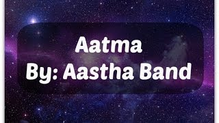 Aatma - Aastha band with lyrics