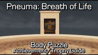 Pneuma: Breath of Life - Body Puzzle - Body Achievement/Trophy Guide