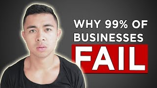 Why 99% Of Businesses Fail  (And How To Not Be One Of Them)