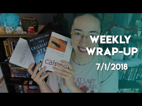 Weekly Wrap-Up | July 1, 2018 #booktubesff