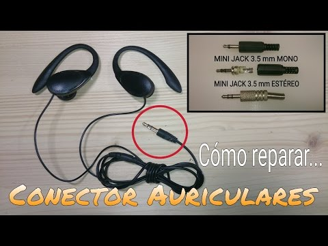 CÓMO REPARAR EL CONECTOR (MINI JACK) DE UNOS AURICULARES
