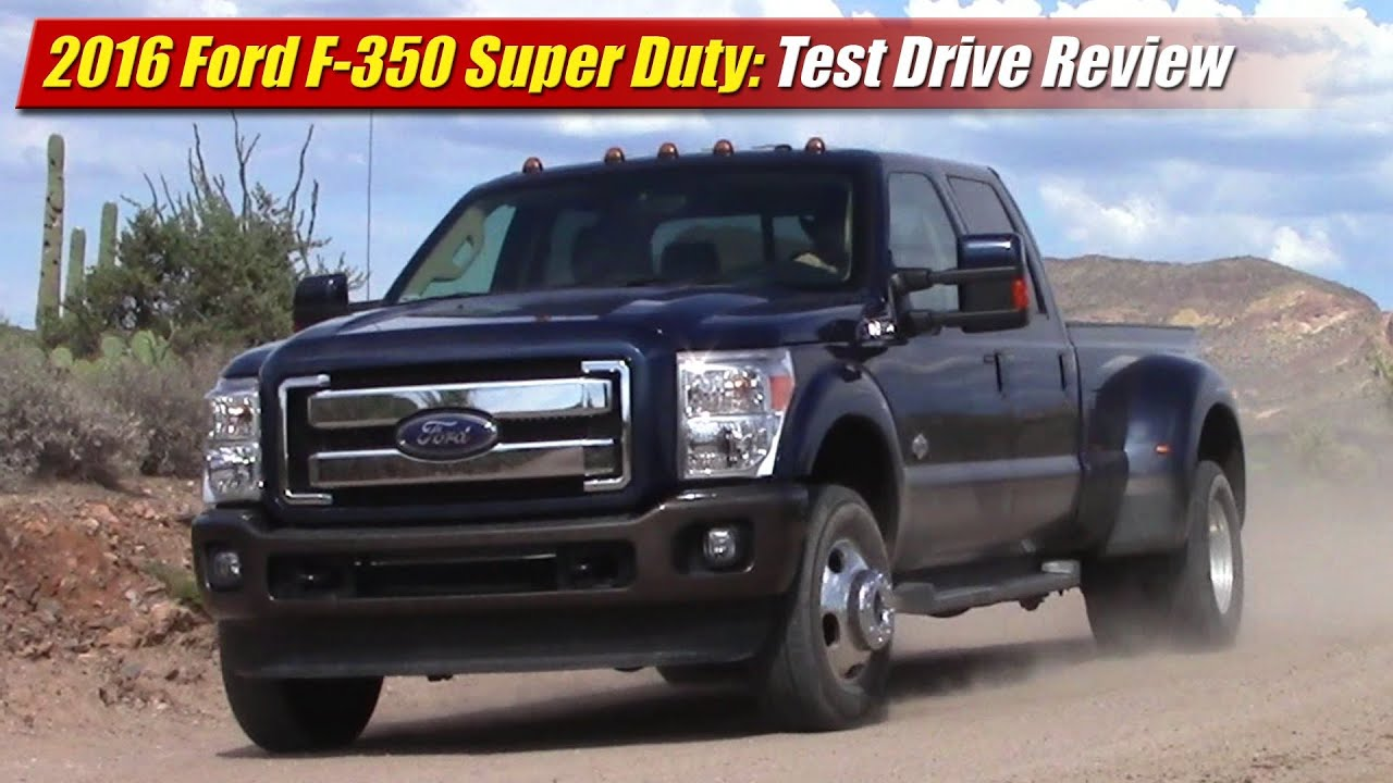 2016 ford f 350 super duty test drive review