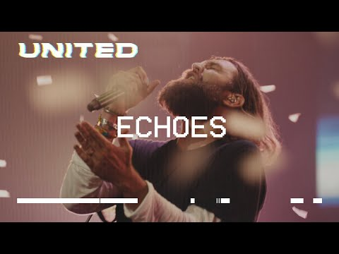 Echoes Till We See The Other Side  Hillsong UNITED