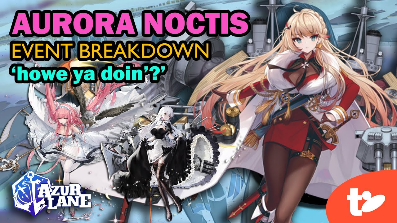 Azur Lane Aurora Noctis Event Tips All You Need To Know Technobubble Popular posts from this blog. azur lane aurora noctis event tips all
