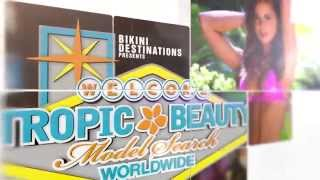 TropicBeauty Model Search / Worlds Best Bikini Competition