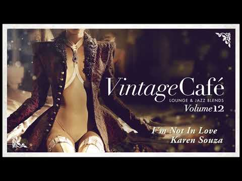 I´m Not In Love - Karen Souza (10cc ´s song) Vintage Café 12 mp3