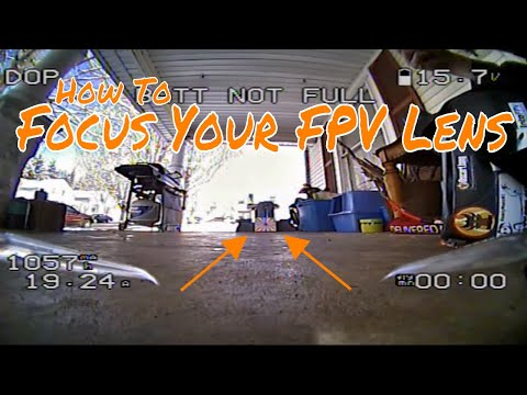 How To Focus Your FPV Camera Lens