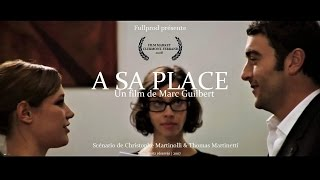 A SA PLACE • Avec Denis Ménochet Delphine Benattard et Lise Schreiber dans Femmes Tout Court #7