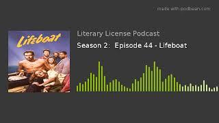 Season 2:  Episode 44 - Lifeboat
