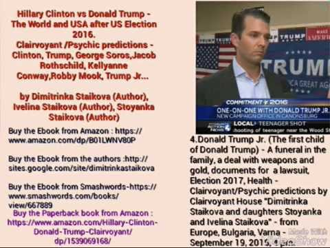 Donald Trump Jr.- US Election 2016- Clairvoyant/Psychic predictions