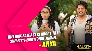 Inji Iduppazhagi is about the Sweetys emotional travel - Arya