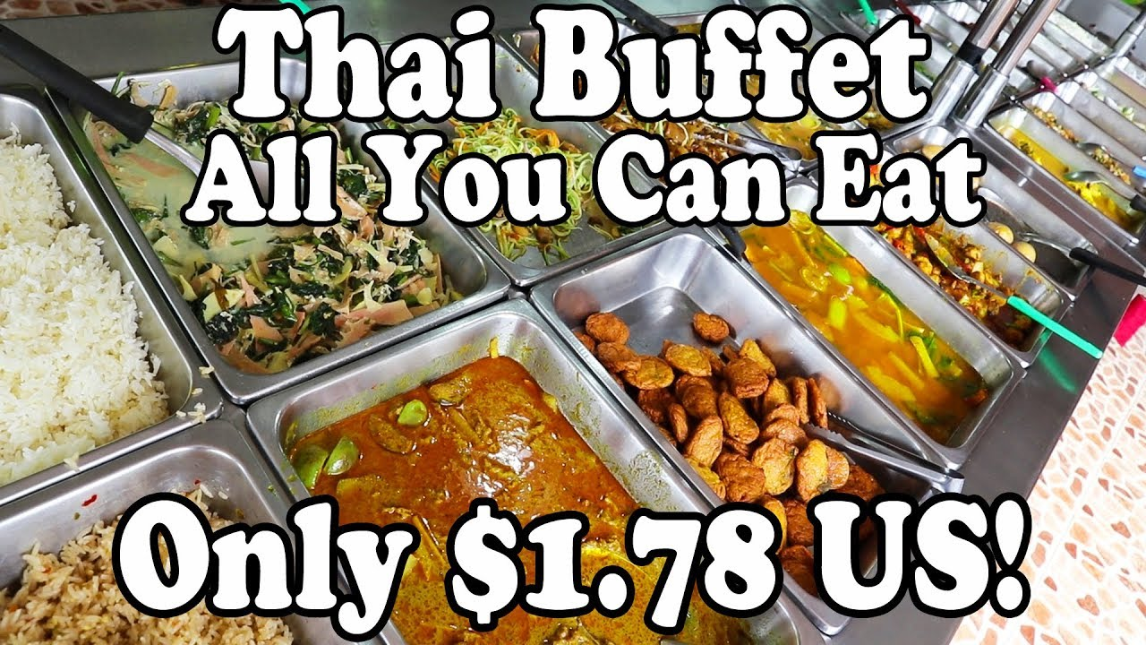 All You Can Eat Thai Food Buffet In Thailand Only 1 78 Us Cheapest Buffet In Krabi Thailand