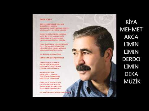 Kiya Mehmet Akça - Lımın Lımın Derdo Lımın (Deka Müzik)