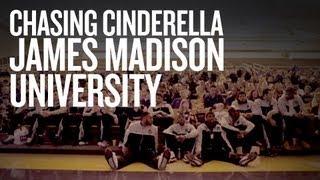 Chasing Cinderella 2013: James Madison University